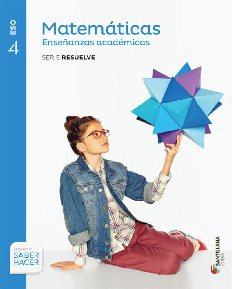 Eso 4 - Matematicas (academicas) - Resuelve - Saber Hacer (nav, Pv) - Aa. Vv.