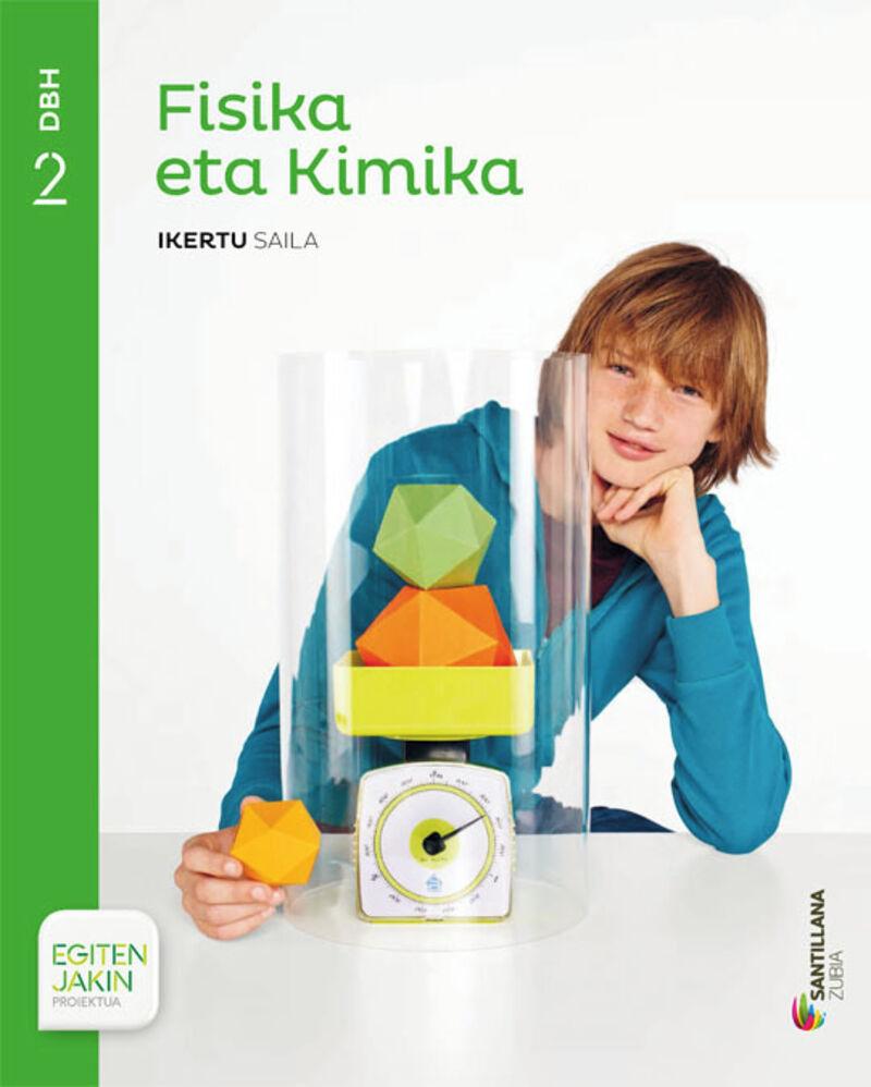 DBH 2 - FISIKA ETA KIMIKA - IKERTU - EGITEN JAKIN (PV)