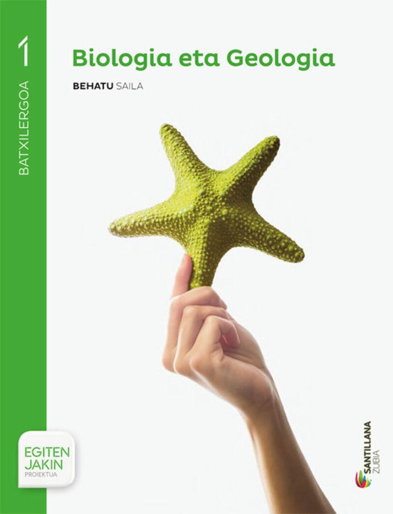 BATX 1 - BIOLOGIA ETA GEOLOGIA - BEHATU - EGITEN JAKIN