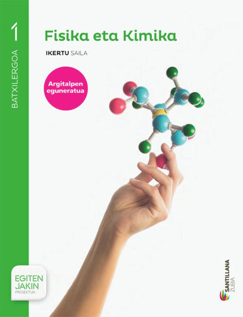 Batx 1 - Fisika Eta Kimika (pv, Nav) - Ikertu - Egiten Jakin - Batzuk
