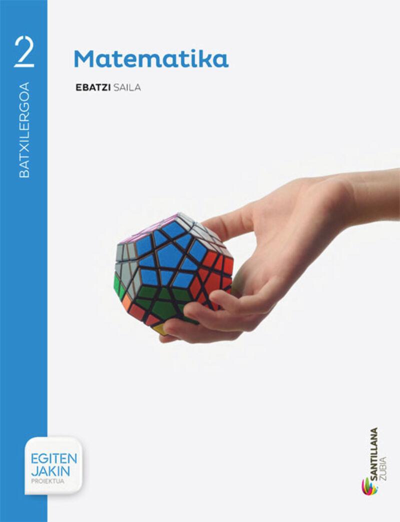 BATX 2 - MATEMATIKA (NN. ZZ. ) - EBATZI - EGITEN JAKIN