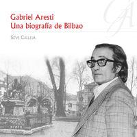 gabriel aresti - una biografia de bilbao - Seve Calleja