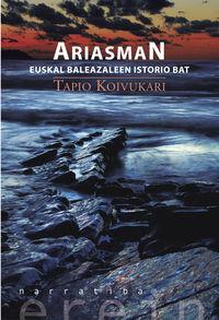 Ariasman - Euskal Balezaleen Istorio Bat - Tapio Koivukari