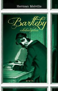bartleby eskribatzailea - Herman Melville