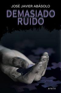 Demasiado Ruido - Jose Javier Abasolo