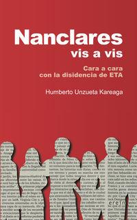 Nanclares Vis A Vis - Cara A Cara Con La Disidencia De Eta - Humberto Unzueta Kareaga