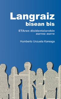 Langraiz Bisean Bis - Etaren Disidentziarekin Aurrez Aurre - Humberto Unzueta Kareaga