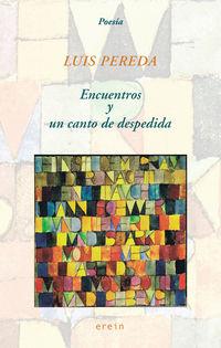 Encuentros Y Un Canto De Despedida - Luis Pereda