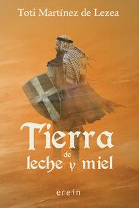 Tierra De Leche Y Miel - Toti Martinez De Lezea
