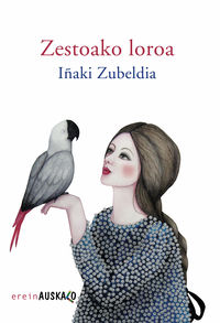 Zestoako Loroa - Loro Bihurri Bat Tren Geltokian - Iñaki Zubeldia / Estibalitz Jalon (il. )