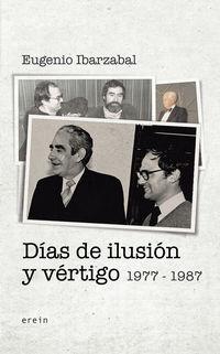 Dias De Ilusion Y Vertigo (1977-1987) - Eugenio Ibarzabal