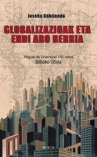 GLOBALIZAZIOAK ETA ERDI ARO BERRIA (MIGUEL DE UNAMUNO XVI SARIA)