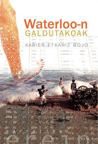 Waterloo-n Galdutakoak - Javier Etxaniz Rojo