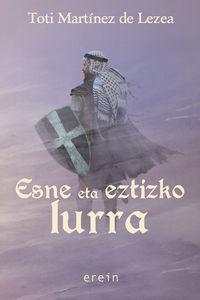 Esne Eta Eztizko Lurra - Toti Martinez De Lezea