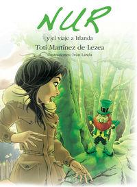 Nur Y El Viaje A Irlanda - Toti Martinez De Lezea