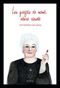 Ahora Abuela, Los grafitis de mama - Toti Martinez De Lezea