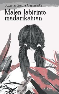 Malen Labirinto Madarikatuan - Joxerra Garzia