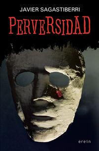 Perversidad - Javier Sagastiberri