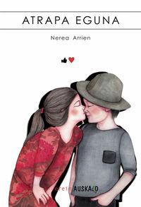Atrapa Eguna - Nerea Arrien / Estibalitz Jalon (il. )