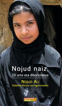 Nojud Naiz, 10 Urte Eta Dibortziatua - Nojud Ali / Delphine Minoui (ed. )