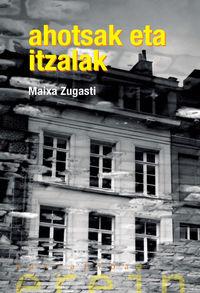 Ahotsak Eta Itzalak - Maixa Zugasti