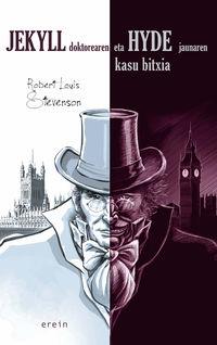 jekyll doktorearen eta hyde jaunaren kasu bitxia - Robert Louis Stevenson