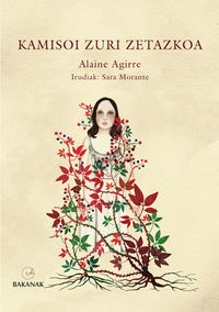 Kamisoi Zuri Zetazkoa - Alaine Agirre / Sara Morante (il. )
