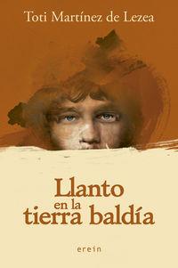 LLANTO EN LA TIERRA BALDIA