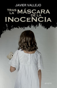 Tras La Mascara De La Inocencia - Javier Vallejo
