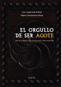 El orgullo de ser agote - Josu Legarreta Bilbao / Xabier Santxotena Alsua