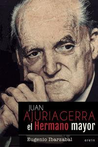 Juan Ajuriagerra - El Hermano Mayor - Eugenio Ibarzabal