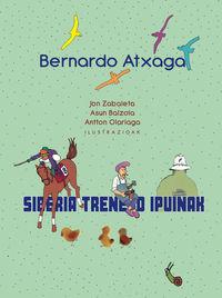 Siberia Treneko Ipuinak - Bernardo Atxaga / Jon Zabaleta (il. ) / Asun Balzola (il. ) / Antton Olariaga (il. )