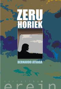 Zeru Horiek - Bernardo Atxaga