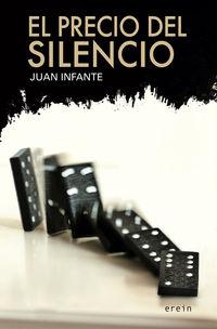 El precio del silencio - Juan Infante