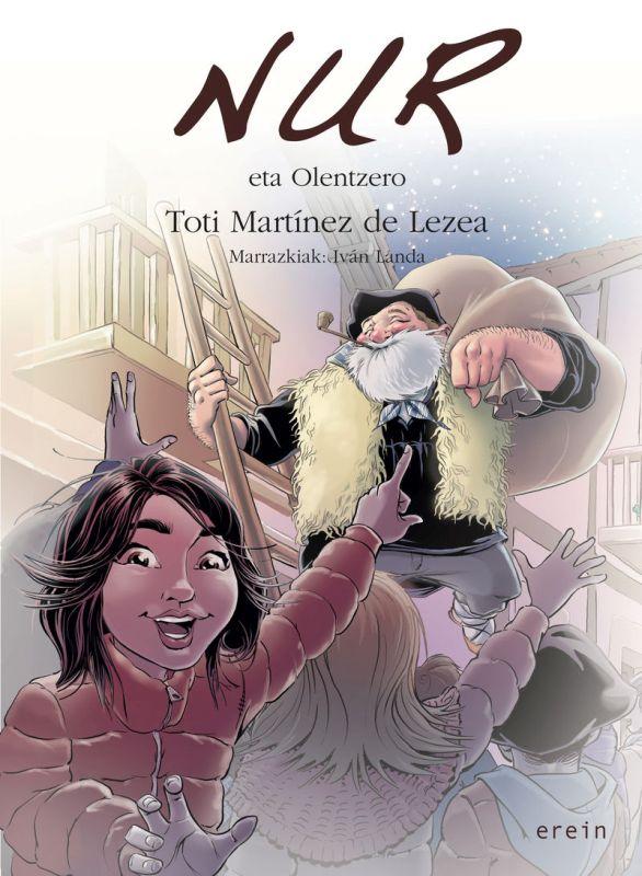 Nur Eta Olentzero - Toti Martinez De Lezea / Ivan Landa (il. )