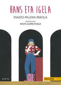 Hans Eta Igela - Inazio Mujika Iraola / Maite Gurrutxaga (il. )