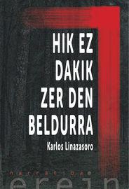 Hik Ez Dakik Zer Den Beldurra - Karlos Linazasoro Izagirre