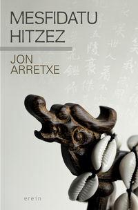 Mesfidatu Hitzez - Jon Arretxe