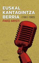 Euskal Kantagintza Berria (1961-1985) - Pako Aristi