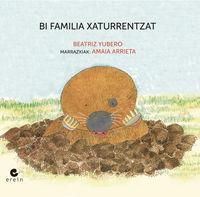 Bi Familia Xaturrentzat - Beatriz Yubero / Amaia Arrieta (il. )