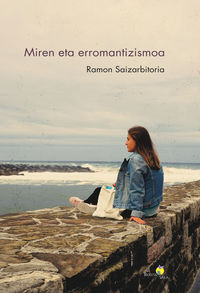 Miren Eta Erromantizismoa - Ramon Saizarbitoria