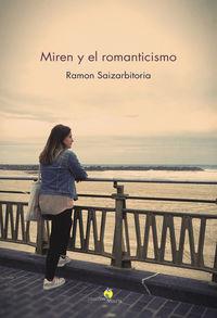 Miren Y El Romanticismo - Ramon Saizarbitoria