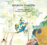 Xatur Eta Tximeleta - Beatriz Yubero / Amaia Arrieta (il. )