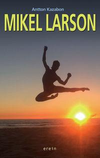 Mikel Larson - Antton Kazabon
