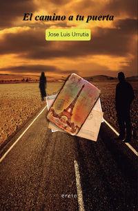 El camino a tu puerta - Jose Luis Urrutia