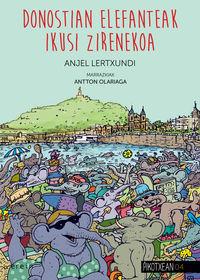 Donostian Elefanteak Ikusi Zirenekoa - Anjel Lertxundi / Antton Olariaga (il. )