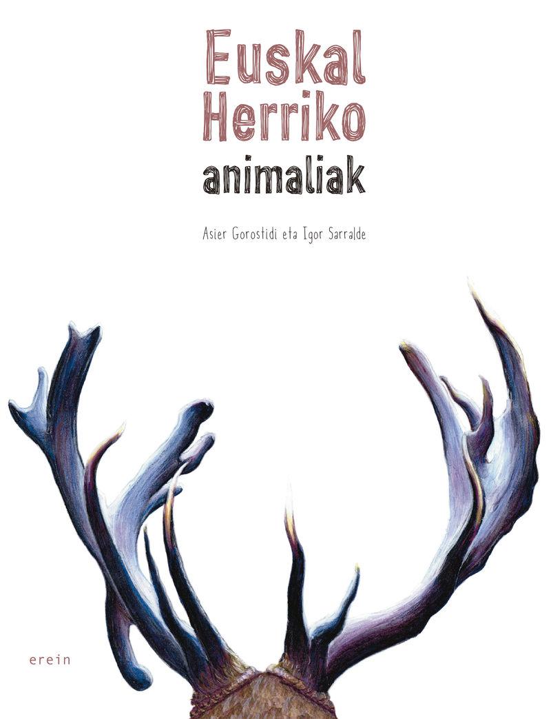 euskal herriko animaliak - Asier Gorostidi / Igor Sarralde