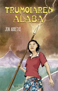 Trumoiaren Alaba - Jon Arretxe
