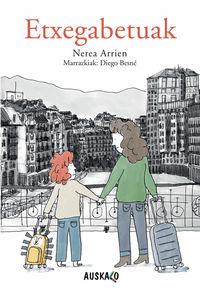 Etxegabetuak - Nerea Arrien / Diego Besne (il. )