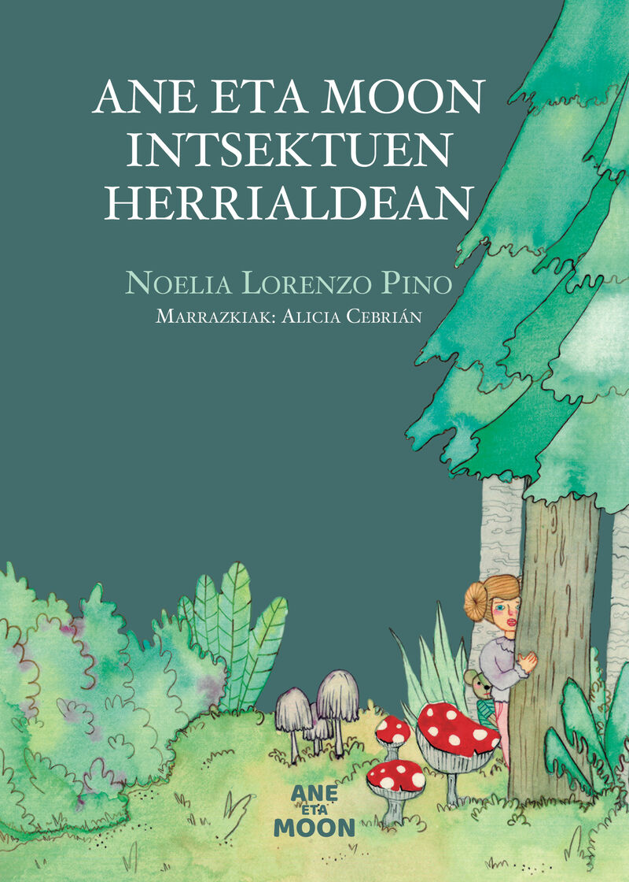 ane eta moon intsektuen herrialdean - Noelia Lorenzo Pino / Alicia Cebrian (il. )